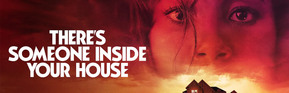 GIVEAWAYS: Free Virtual Premiere Screening for Netflix's THERE'S SOMEONE INSIDE YOUR HOUSE on 10/4